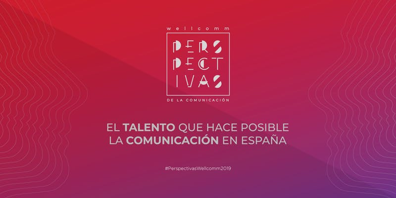 El talento que hace posible la  comunicación en España. Fundación Telefónica. #Perspectivaswellcomm2019.